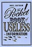 Noel Botham The Pocket Book of Useless Information