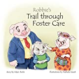 Robbie's Trail through Foster Care [Paperback]