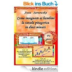 Come insegnare ai bambini  la tavola pitagorica in dieci minuti (Italian Edition)
