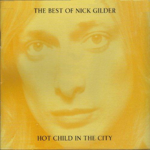 NICK GILDER - Best Of Nick Gilder-hot Child In The - Zortam Music