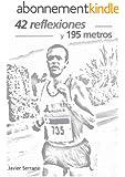 42 reflexiones y 195 metros (Spanish Edition)