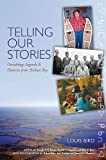 Telling Our Stories: Omushkego Legends and Histories from Hudson Bay
