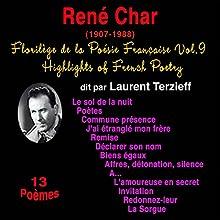 René Char (Florilège de la Poésie Française 9)   Livre audio Auteur(s) : René Char Narrateur(s) : Laurent Terzieff