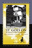 'IT' GOES ON BY RONALD PHILLIPS AKA REP: AN AUTOBIOGRAPHY OF ROLAND EZEKIEL PHELPS