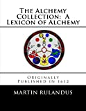 img - for The Alchemy Collection: A Lexicon of Alchemy book / textbook / text book