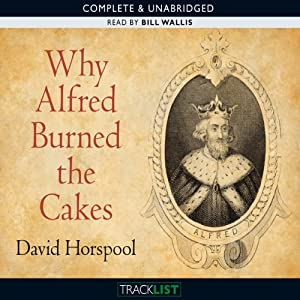 Why Alfred Burned the Cakes | [David Horspool]