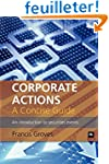 Corporate Actions - A Concise Guide:...