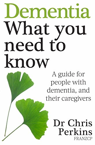 Dementia: What You Need to Know: A Guide for People With Dementia, and Their Caregivers PDF