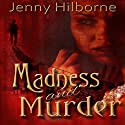 Madness and Murder: A Jackson Mystery, Book 1 (       UNABRIDGED) by Jenny Hilborne Narrated by David Gilmore