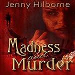 Madness and Murder: A Jackson Mystery, Book 1 | Jenny Hilborne