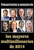 Pensamientos y consejos de los mayores multimillonarios de 2014 (Spanish Edition)