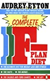 img - for The Complete F-Plan Diet: The F-Plan; The F-Plan Calorie and Fibre Chart; F-Plus (Penguin Health Care & Fitness) book / textbook / text book