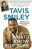 What I Know for Sure: My Story of Growing Up in America (0385721722) by Smiley, Tavis