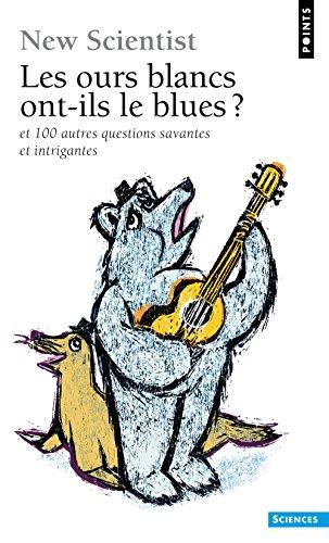 les-ours-blanc-ont-ils-le-blues-et-100-autres-questions-savantes-et-intrigantes