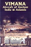 Vimana Aircraft of Ancient India and Atlantis (Lost Science (Adventures Unlimited Press))