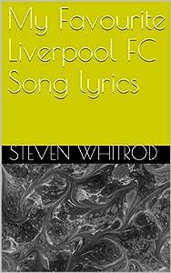 My Favourite Liverpool FC Song lyrics by Steven Whitrod