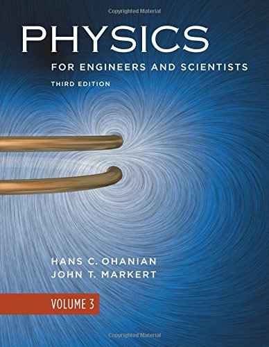 Physics For Engineers And Scientists (Third Edition) (Vol. 3)