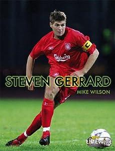 Steven Gerrard Livewire Real Lives by Hodder Murray