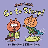 Max & Milo Go to Sleep! (Max and Milo) (1442451432) by Long, Heather