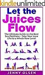 Sex Positions: Let the Juices Flow -...