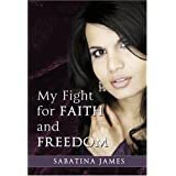 My Fight for Faith and Freedom ~ Sabatina James