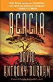 Acacia: The Acacia Trilogy, Book One (0307947130) by Durham, David Anthony