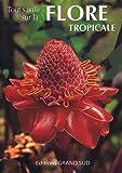 echange, troc Paula Astruc, Olivier Astruc, Philippe Poux, Collectif - Flore tropicale