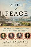 Rites of Peace: The Fall of Napoleon and the Congress of Vienna