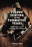 img - for Figure Skating in the Formative Years: Singles, Pairs, and the Expanding Role of Women book / textbook / text book