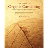 The Essence of Organic Gardeningby Heide Hermary