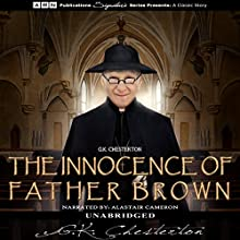 The Innocence of Father Brown Audiobook by G.K. Chesteron Narrated by Alastair Cameron
