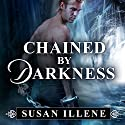 Chained by Darkness: Sensor, Book 2.5 (       UNABRIDGED) by Susan Illene Narrated by Cris Dukehart