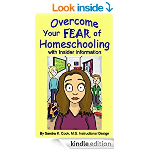 Overcome Your Fear of Homeschooling with Insider Information (Learning Abled Kids' How-To Guidebooks for Overcoming Learning Disabilities)