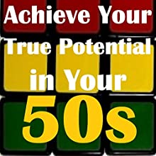 Achieve Your True Potential in Your 50s - Self-improvement Hypnosis Speech by Sunny Oye Narrated by Richard Johnson