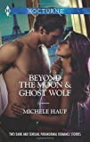 img - for Beyond the Moon and Ghost Wolf (Harlequin Themes\Harlequin Nocturne) book / textbook / text book