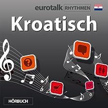 EuroTalk Rhythmen Kroatisch  von EuroTalk Ltd Gesprochen von: Fleur Poad