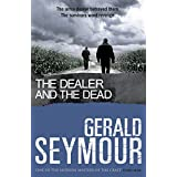 The Dealer and the Deadby Gerald Seymour