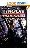 Trading in Danger (Moon, Elizabeth)