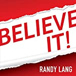 Believe It! | Randy Lang