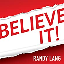 Believe It! (       UNABRIDGED) by Randy Lang Narrated by David Stevens