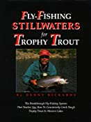 Fly-Fishing Stillwaters for Trophy Trout: Denny Rickards: 9780965645805: Amazon.com: Books