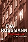 Wahlkampf: Ein Mira-Valensky-Krimi - Eva Rossmann