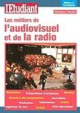 echange, troc Véronique Trouillet - Les métiers de l'audiovisuel et de la radio