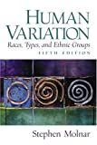 Human Variation, Races, Types, and Ethnic Groups (5th Edition) (0130336688) by Stephen Molnar
