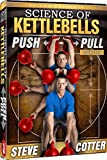 51FE6IZ2uGL. SL160  Steve Cotter   Science of Kettlebells, Push Pull DVD Series