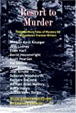 Resort to Murder: Thirteen More Tales of Mystery by Minnesotas Premier Writers
