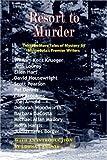 Resort to Murder: Thirteen More Tales of Mystery by Minnesotas Premier Writers