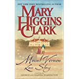 Mount Vernon Love Story : A Novel of George and Martha Washington