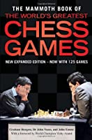 The Mammoth Book of the World's Greatest Chess Games