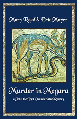 Murder in Megara: A John, the Lord Chamberlain Mystery (John the Lord Chamberlain Mysteries)